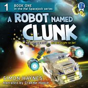A Robot Named Clunk (Audiobook) cover art (c) Simon Haynes